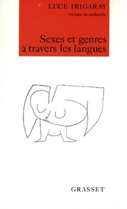 Sexes et genres à travers les langues ebook by Luce Irigaray