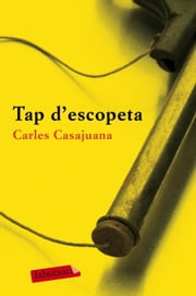 Tap d'escopeta ebook by Carles Casajuana