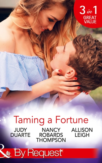 Taming A Fortune (Mills & Boon By Request) ekitaplar by Judy Duarte,Nancy Robards Thompson,Allison Leigh
