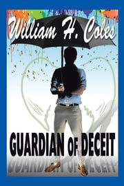 Guardian of Deceit ebook by William H. Coles