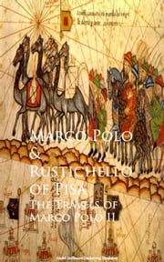 The Travels of Marco Polo II ebook by Marco Rustichello of Pisa