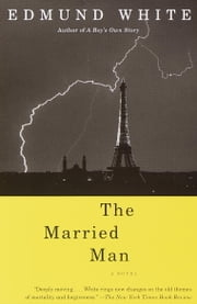 The Married Man - A Novel ebook by Edmund White
