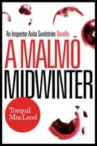 A Malmö Midwinter ebook by Torquil MacLeod