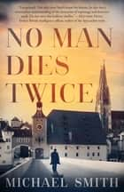 No Man Dies Twice eBook by Michael Smith