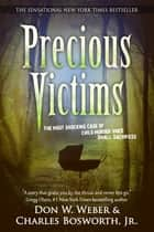 Precious Victims ebook by Don W. Weber, Charles Bosworth, Jr.