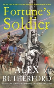 Fortune's Soldier ebook by Alex Rutherford