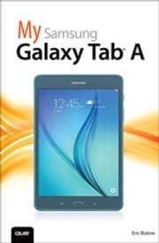 My Samsung Galaxy Tab A ebook by Eric Butow