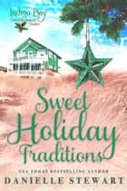 Sweet Holiday Traditions ebook by Danielle Stewart