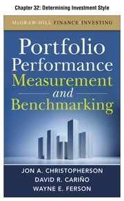Portfolio Performance Measurement and Benchmarking, Chapter 32 - Determining Investment Style ebook by Jon A. Christopherson,David R. Carino,Wayne E. Ferson