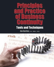 Principles and Practices of Business Continuity - Tools and Techniques ebook by Jim Burtles