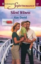 Silent Witness ebook by Kay David