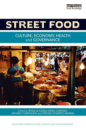 Street Food - Culture, economy, health and governance ebook by