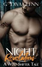 Night Revelations - Night Wolves, #2 ebook by Godiva Glenn