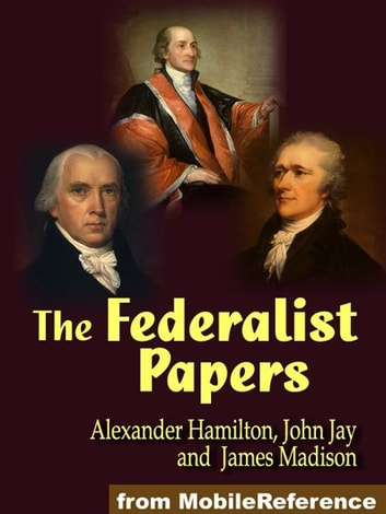 The Federalist Papers (Mobi Classics) ebook by James Madison,Alexander Hamilton,John Jay