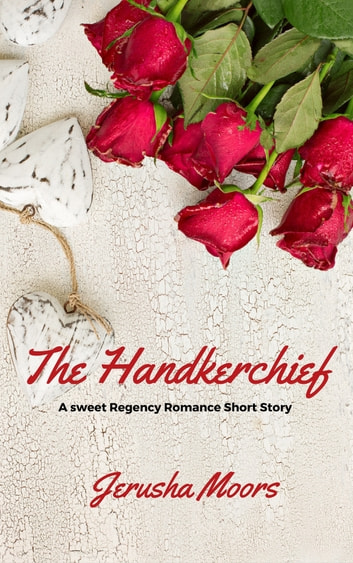 The Handkerchief ebook by Jerusha Moors