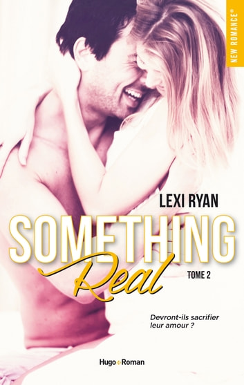 Reckless & Real Something Real - tome 2 ebook by Lexi Ryan