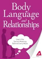 Body Language and Relationships ebook by Media Adams