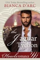 The Jaguar Tycoon - Howls Romance ebook by