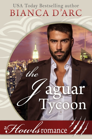 The Jaguar Tycoon - Howls Romance ebook by Bianca D'Arc