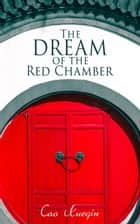 The Dream of the Red Chamber ebook by Cao Xueqin, H. Bencraft Joly