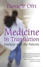 Medicine in Translation ebook by Danielle Ofri