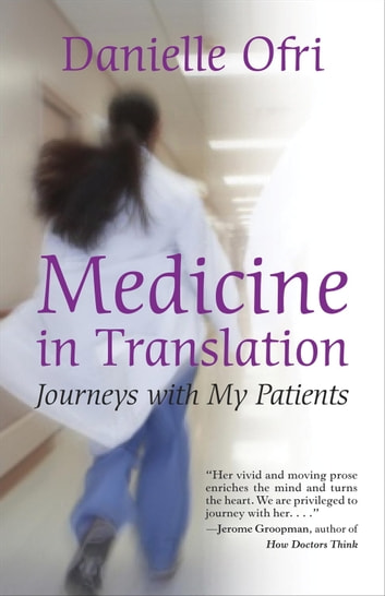 Medicine in Translation - Journeys with My Patients ebook by Danielle Ofri