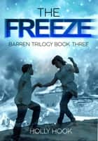 The Freeze - Barren Trilogy ebook by