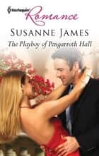 The Playboy of Pengarroth Hall ebook by Susanne James