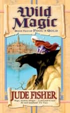 Wild Magic ebook by Jude Fisher