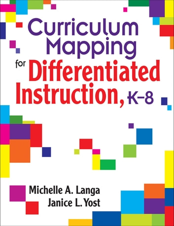 Curriculum Mapping for Differentiated Instruction, K-8 ebook by Michelle A. Langa,Janice L. Yost