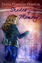Shades of Memory ebook by Diana Pharaoh Francis