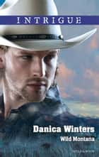Wild Montana ebook by Danica Winters