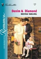 Denim and Diamond (Mills & Boon Silhouette) ebook by Moyra Tarling