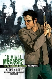 Criminal Macabre: The Cal McDonald Casebook Volume 1 ebook by Steve Niles