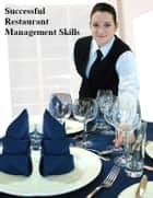 Successful Restaurant Management Skills ebook by V.T.