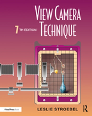 View Camera Technique ebook by Leslie Stroebel