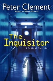 The Inquisitor - A Medical Thriller ebook by Peter Clement