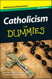 Catholicism For Dummies, Mini Edition ebook by Rev. Kenneth Brighenti, Rev. John Trigilio Jr.