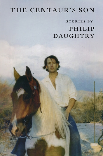 The Centaur's Son ebook by Philip Daughtry