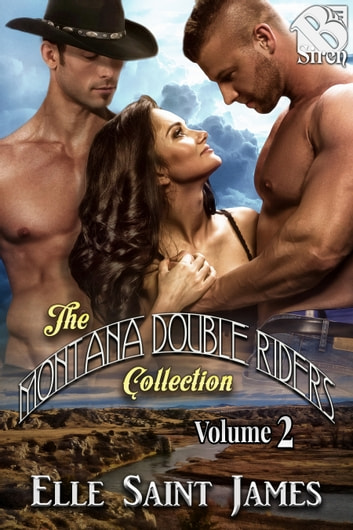 The Montana Double Riders Collection, Volume 2 ebook by Elle Saint James