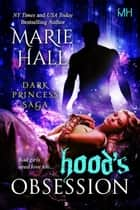 Hood's Obsession ebook by Marie Hall