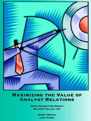 Maximizing The Value of Analyst Relations ebook by Roach, Geoff