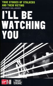 I'll Be Watching You ebook by Richard Gallagher