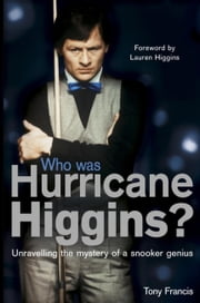 Who Was Hurricane Higgins? ebook by Tony Francis