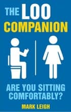 The Loo Companion - Are You Sitting Comfortably? ebook by Mark Leigh