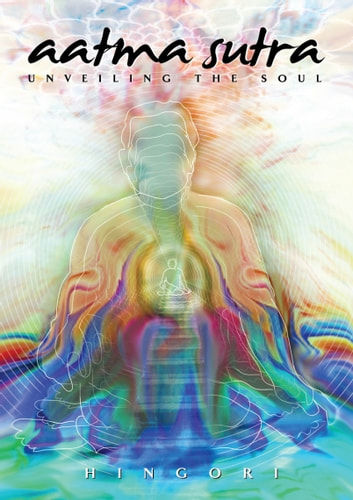 Aatmasutra-Unveiling the Soul ebook by Hingori
