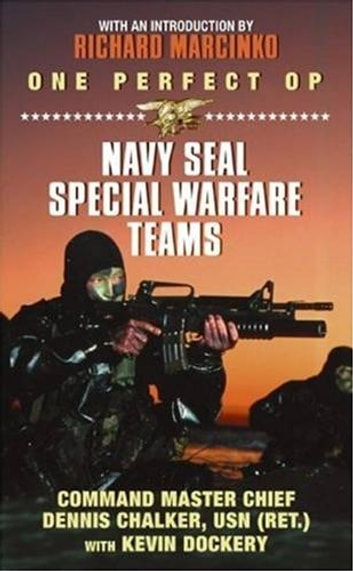 One Perfect Op - An Insider's Account of the Navy SEAL Special Warfare Teams ebook by Dennis Chalker,Kevin Dockery