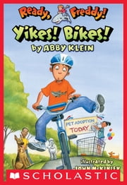 Ready, Freddy! #7: Yikes Bikes! ebook by Abby Klein, John Mckinley