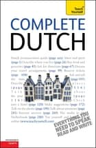 Complete Dutch Beginner to Intermediate Course - Learn to read, write, speak and understand a new language with Teach Yourself ebook by Gerdi Quist