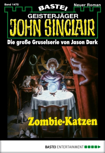 John Sinclair - Folge 1475 - Zombie-Katzen ebook by Jason Dark